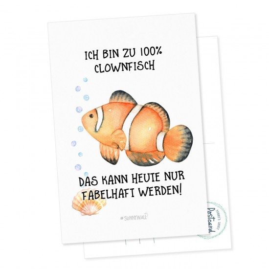 Postkarte Clownfisch - Ich bin zu 100 % Clownfisch. Das kann heute nur fabelhaft werden